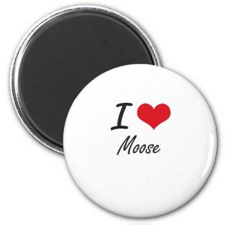 I Love Moose 6 Cm Round Magnet