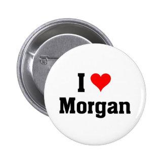 I love Morgan 6 Cm Round Badge
