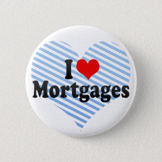 I Love Mortgages 6 Cm Round Badge