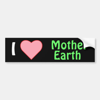 I love mother earth bumper stickers