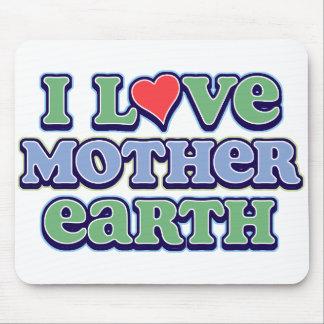 I Love Mother Earth Mousepad