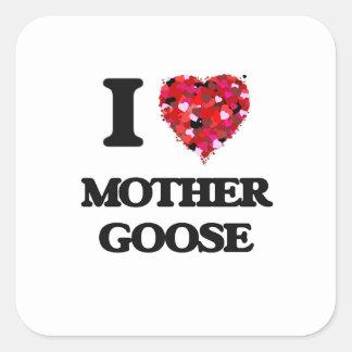 I love Mother Goose Square Sticker