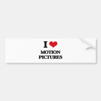 I Love Motion Pictures Bumper Stickers