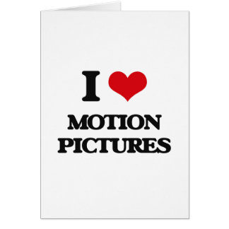 I Love Motion Pictures Greeting Card