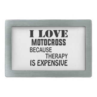 I Love Motocross Because Therapy Is Expensive Belt Buckle