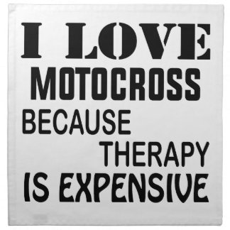 I Love Motocross Because Therapy Is Expensive Napkin