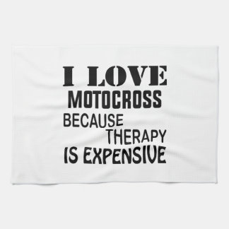 I Love Motocross Because Therapy Is Expensive Tea Towel