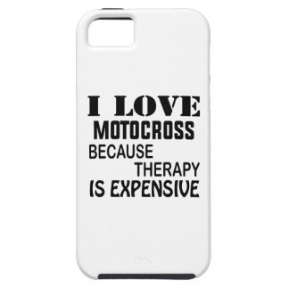 I Love Motocross Because Therapy Is Expensive Tough iPhone 5 Case