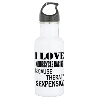 I Love Motorcycle Racing Because Therapy Is Expens 532 Ml Water Bottle