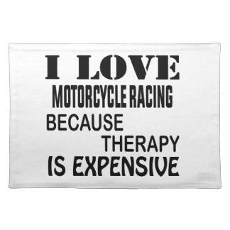 I Love Motorcycle Racing Because Therapy Is Expens Placemat