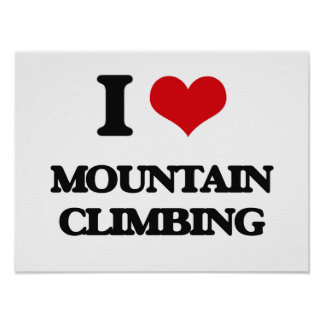 I love Mountain Climbing Poster