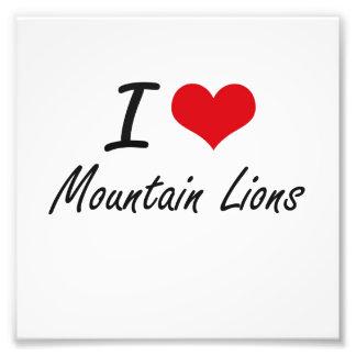 I Love Mountain Lions Photographic Print