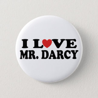 I Love Mr. Darcy 6 Cm Round Badge