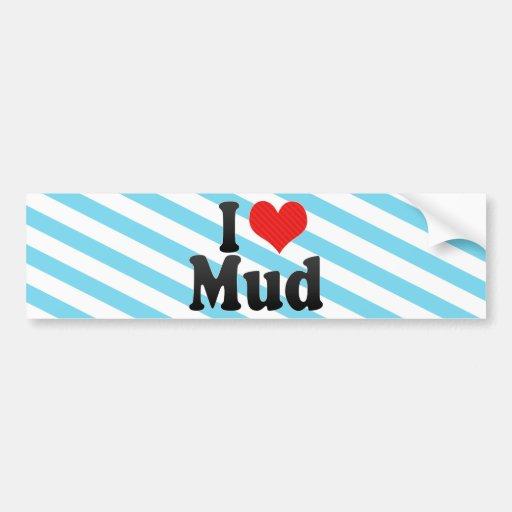 I Love Mud Bumper Sticker