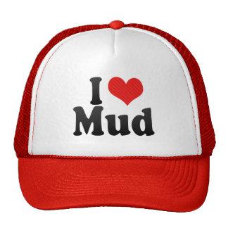 I Love Mud Cap