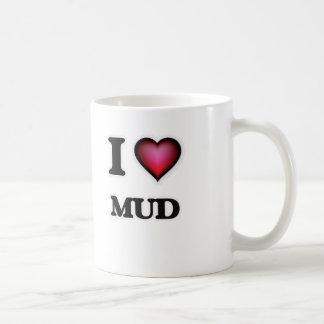 I Love Mud Coffee Mug