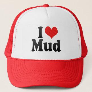 I Love Mud Trucker Hat