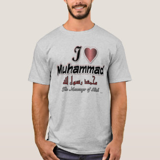 I love Muhammad, The messenger of Allah T-Shirt