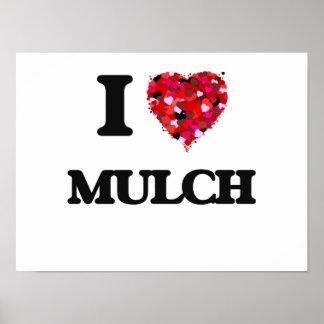 I Love Mulch Poster