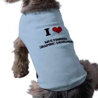 I love Multimedia Graphic Designers Doggie T-shirt