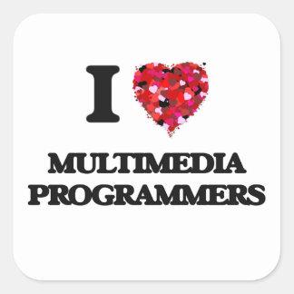 I love Multimedia Programmers Square Sticker