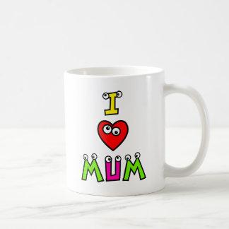 I Love Mum Coffee Mug
