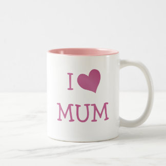 I Love Mum Mugs