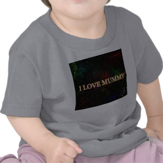 I LOVE MUMMY T SHIRT