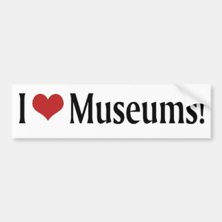 I Love Museums! Bumper Sticker