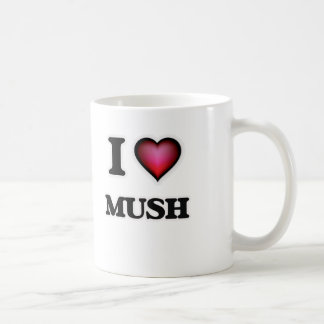 I Love Mush Coffee Mug