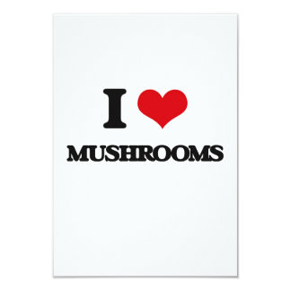 "I Love Mushrooms 3.5"" X 5"" Invitation Card"