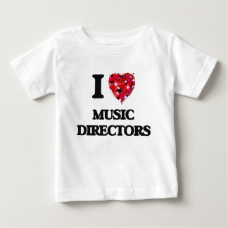 I love Music Directors Baby T-Shirt