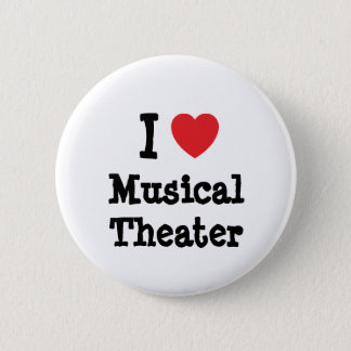 I love Musical Theater heart custom personalized 6 Cm Round Badge