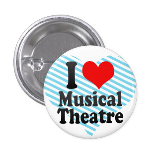 I love Musical Theatre Pinback Buttons