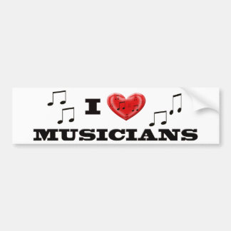 I LOVE MUSICIANS BUMPER STICKER