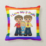 I Love My 2 Dads Daughter Throw Pillows