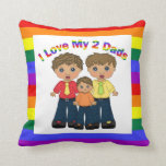 I Love My 2 Dads - Son Throw Pillow