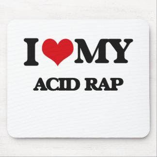 I Love My ACID RAP Mousepad