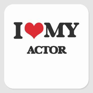 I love my Actor Square Sticker