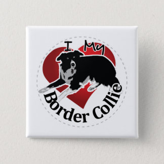 I Love My Adorable Funny & Cute Border Collie Dog 15 Cm Square Badge