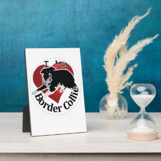 I Love My Adorable Funny & Cute Border Collie Dog Photo Plaque
