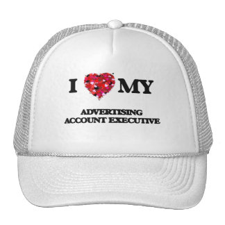 I love my Advertising Account Executive Trucker Hat
