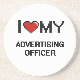 I love my Advertising Officer Beverage Coaster