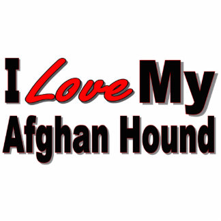 I Love My Afghan Dog Breed Merchandise Acrylic Cut Out