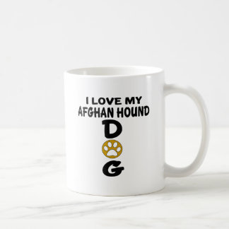I Love My Afghan Hound Dog Designs Coffee Mug