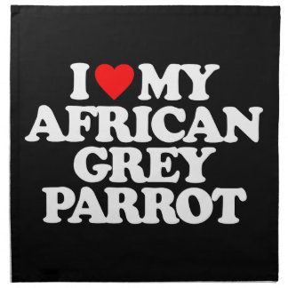 I LOVE MY AFRICAN GREY PARROT NAPKINS