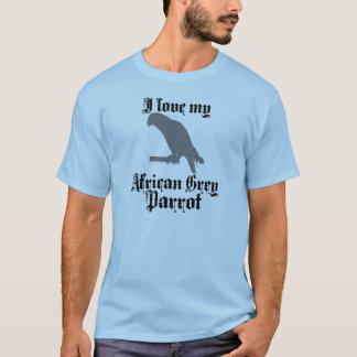 I Love My African Grey Parrot Tee
