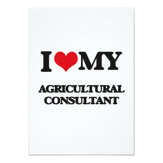 """I love my Agricultural Consultant 5"""" X 7"""" Invitation Card"""
