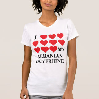 I love my Albanian Boyfriend T-Shirt