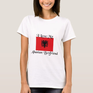 I love my albanian boyfriend T-Shirt